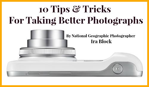 10 Tips & Tricks  For Taking Better Photographs