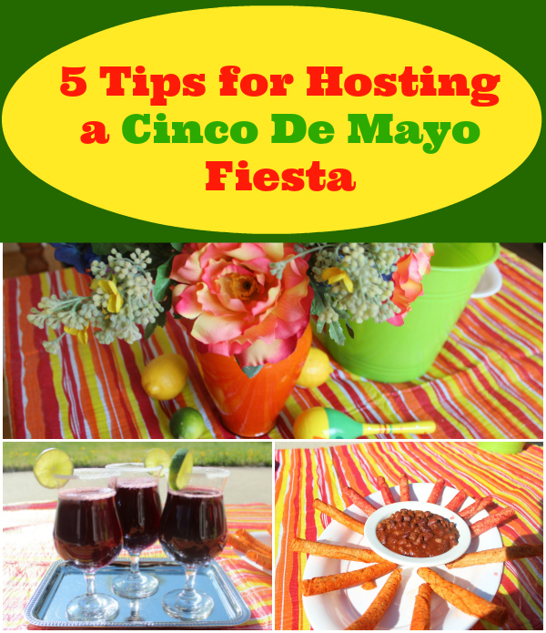 5 Tips For Hosting A Cinco De Mayo Fiesta