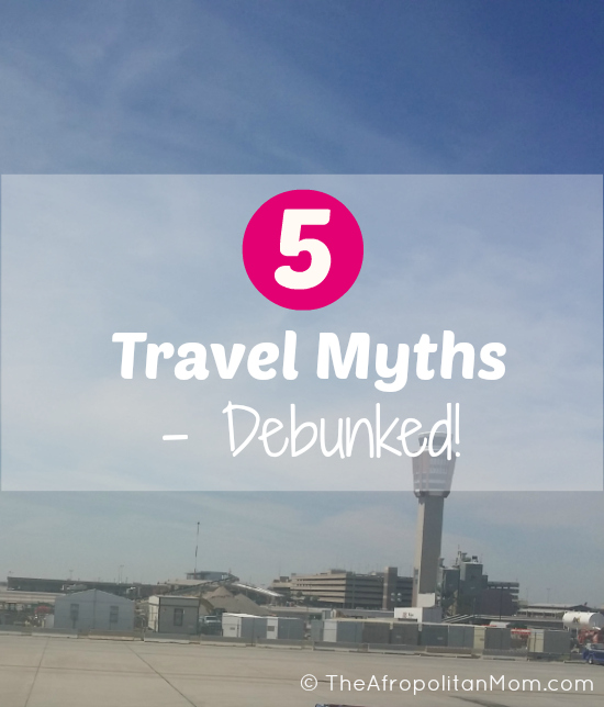 5 Top Travel Myths - Debunked