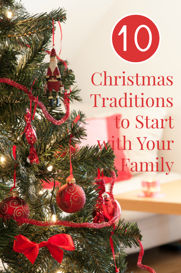 Family traditions 10 christmas traditions to start with for Top 10 christmas traditions in america