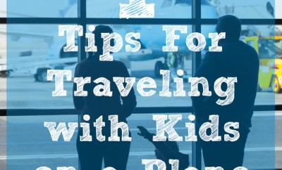 7 Tips For Traveling with Kids on a Plane