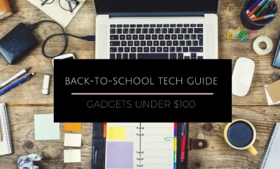 Back-to-School Tech Guide 2015 Gadgets under $100