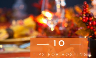 10 Tips for Hosting a Stress-Free Thanksgiving