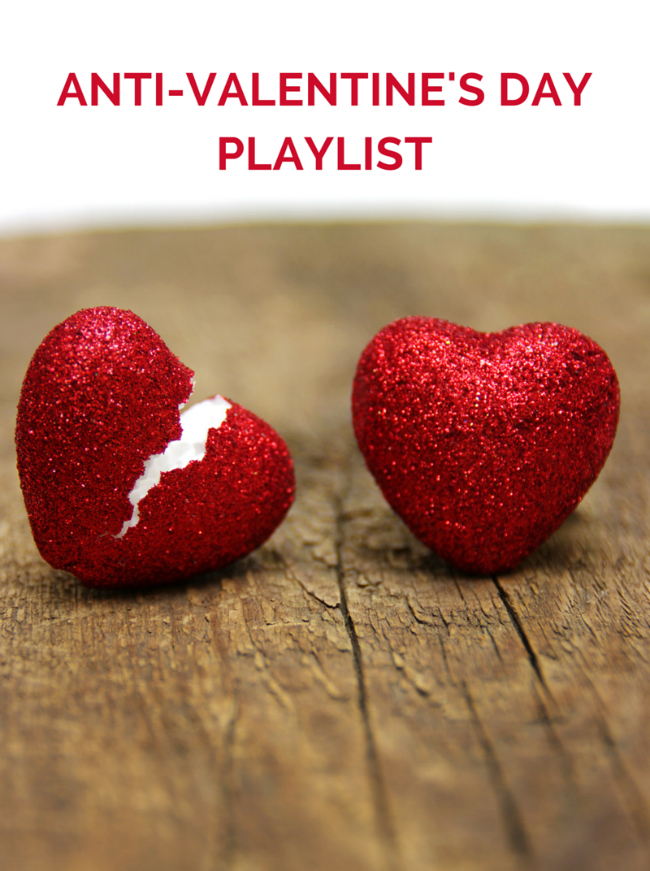 Anti-Valentine's Day Playlist