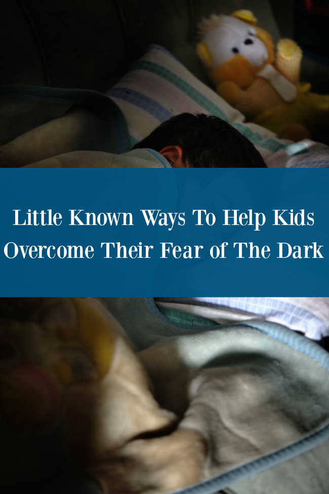Little Known Ways to Help Kids Overcome Their Fear of the Dark