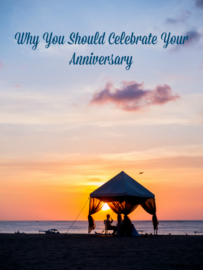 Why You Should Celebrate Your Anniversary