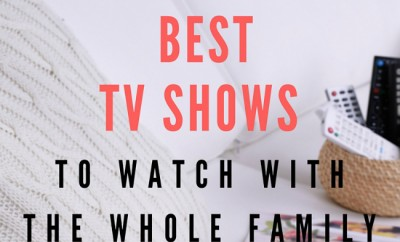 Best TV shows to Watch With the Whole Family