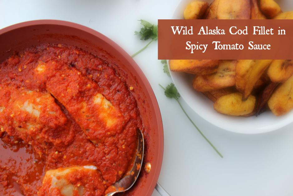 Wild Alaska Cod Fillet in Spicy Tomato Sauce
