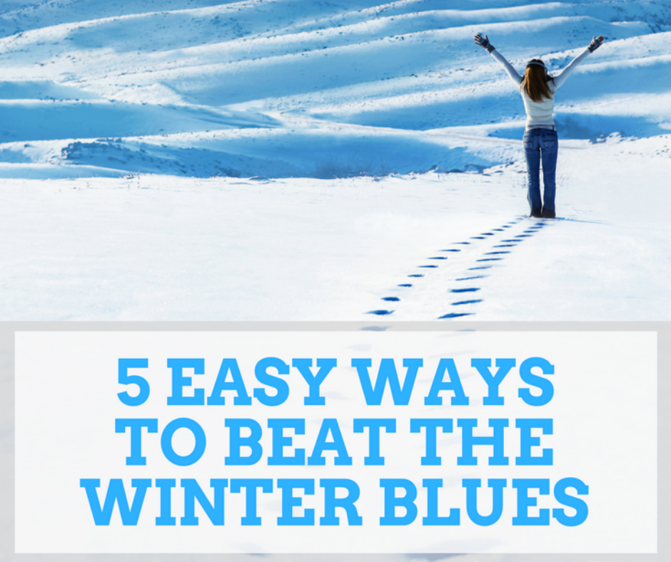 Five Easy Ways To Beat The Winter Blues