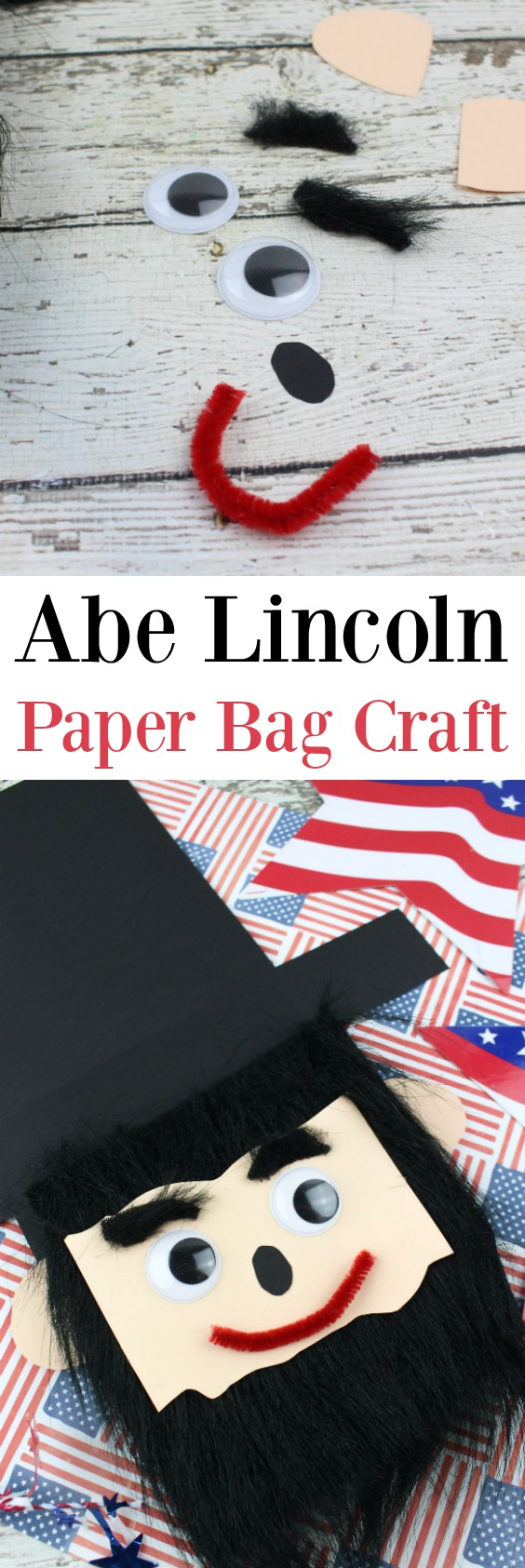 Abe Lincoln Paper Bag Craft - Super easy paper bag Abraham Lincoln craft for kids perfect for President's Day with steps by steps direction to make life easier.