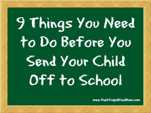 9 things to you need to do before you send your child off to school