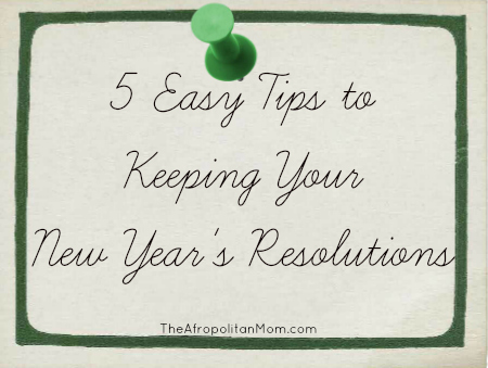 5 Easy Tips to Keeping Your New Year's Resolutions