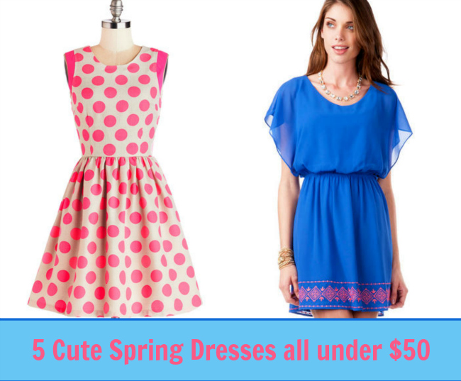 5 Cute Spring Dresses all under $50