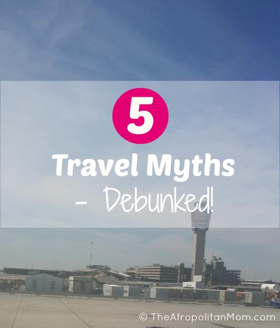 5 Top Travel Myths - Debunked