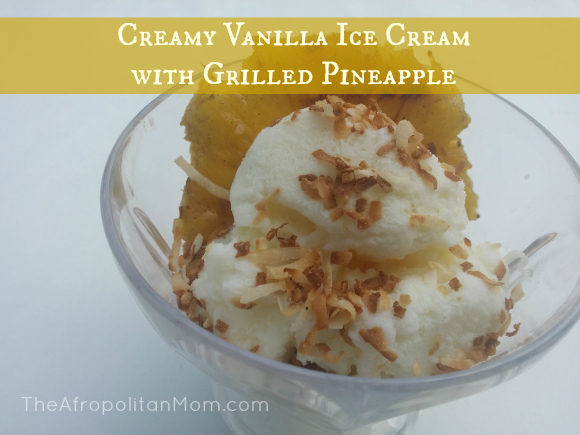 Creamy Vanilla Ice Cream with Grilled Pineapple #GoWalmart #Cbias #shop