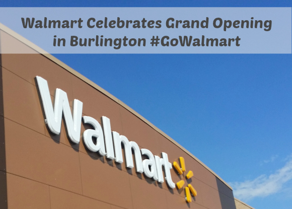 Walmart Celebrates Grand Opening in Burlington #GoWalmart #shop