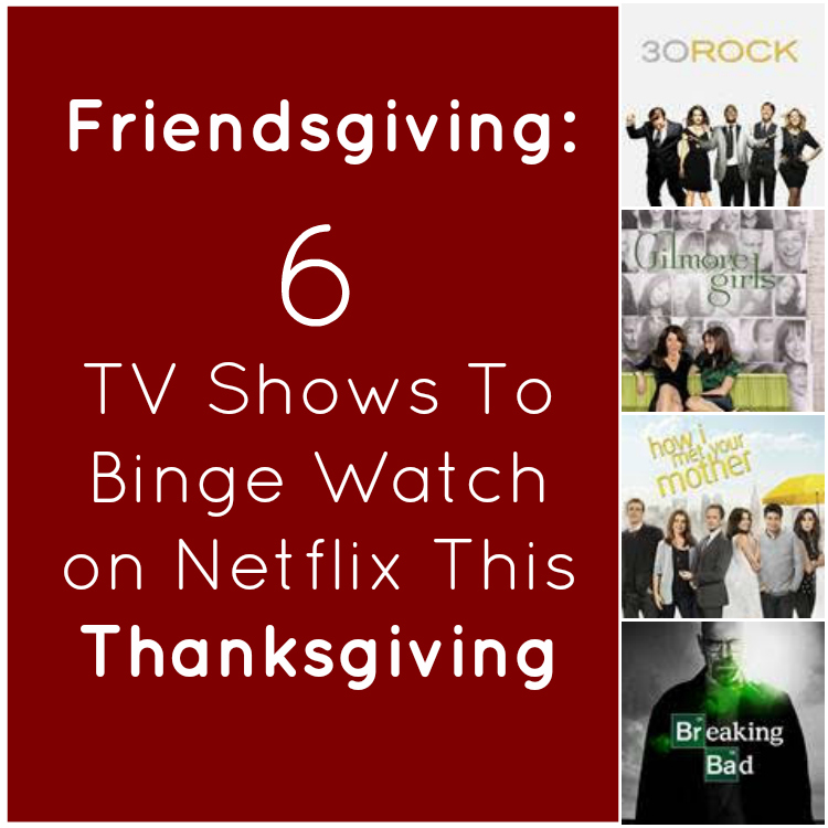 Friendsgiving 6 TV Shows To Binge Watch on Netflix This Thanksgiving