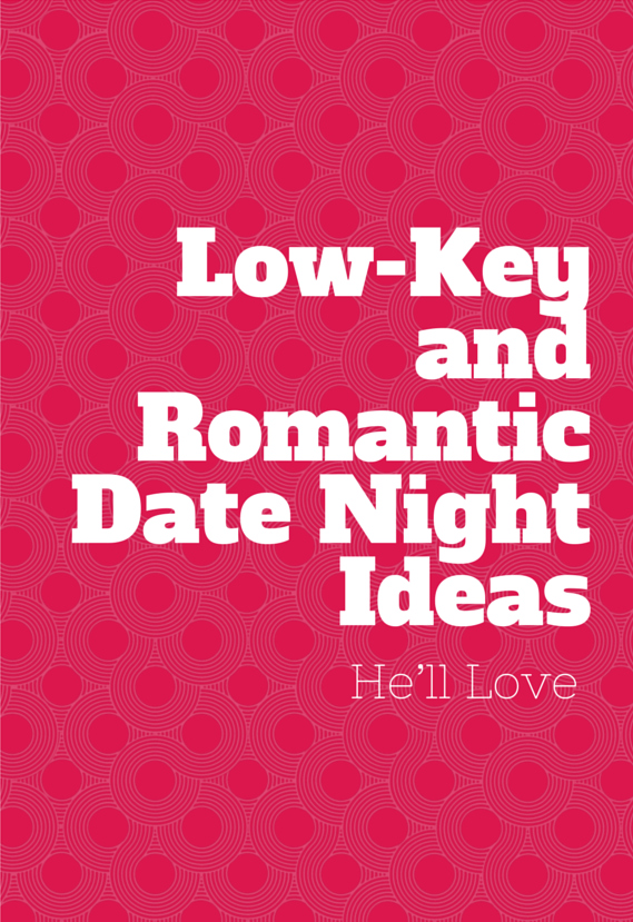Low-Key and Romantic Date Night Ideas