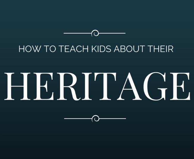 Teach Kids About Their Heritage