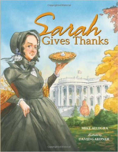 Sarah Gives Thanks How Thanksgiving Became a National Holiday