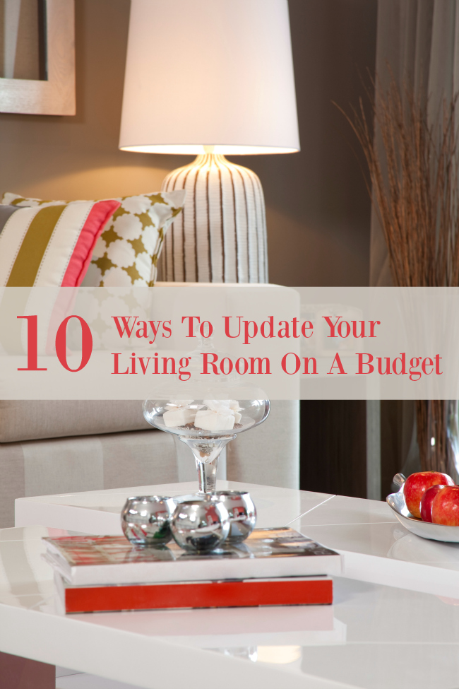 10 Ways To Update Your Living Room On A Budget