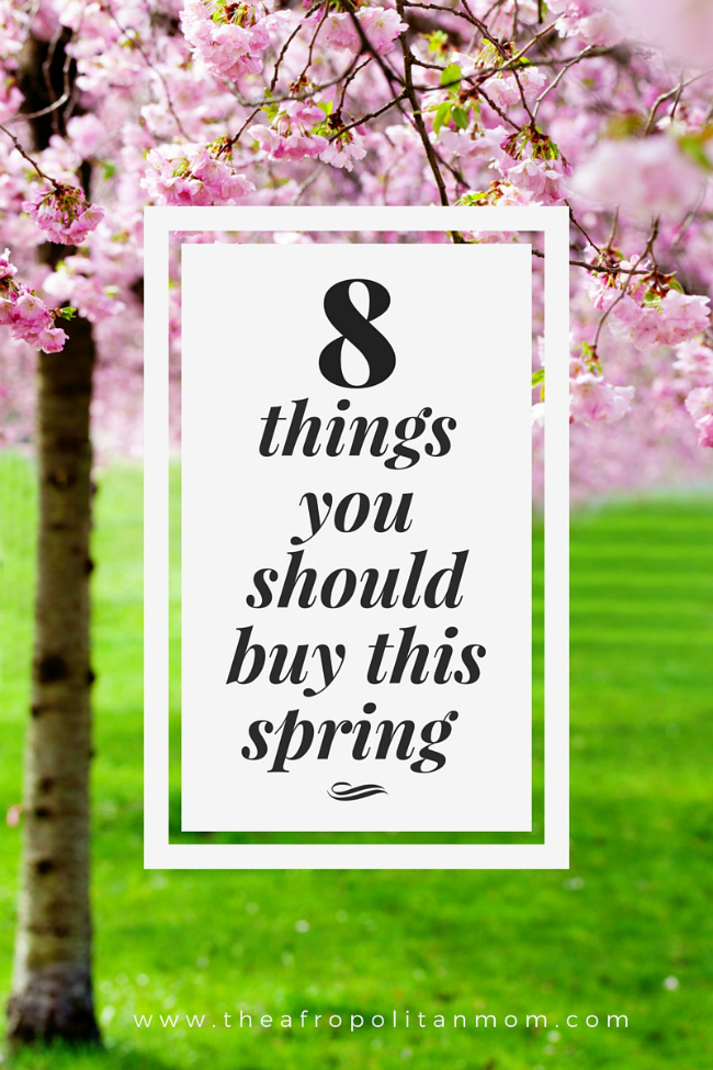 Eight Things You Should Buy this Spring