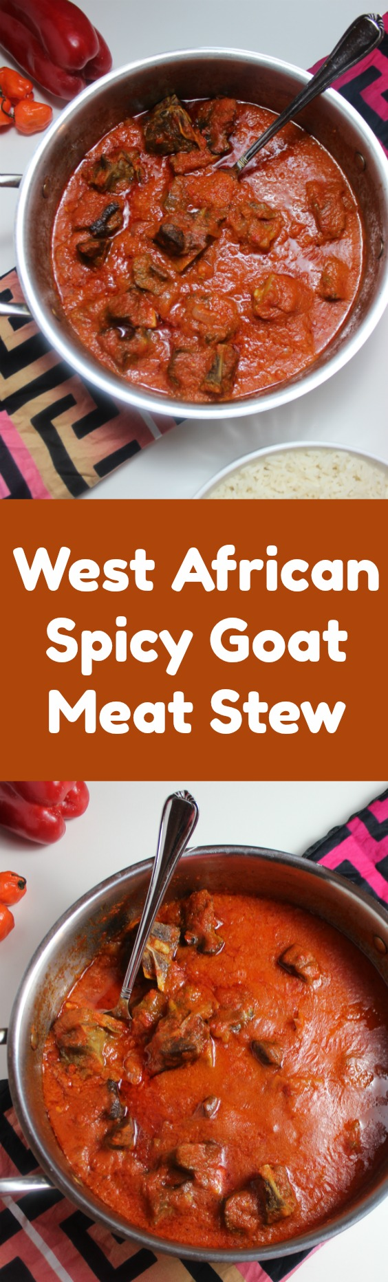 West African Spicy Goat Meat Stew – tender to the bone, insanely delicious and chuck full of flavor! So easy to make with minimal prep and a favorite at any African household. Impress with a an authentic dish. Paired fabulously with rice.