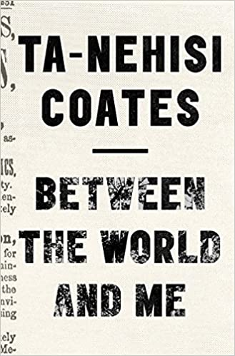 Books About Racism - between the world and me