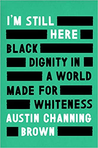 Books About Racism - I'm still here black dignity in a world made for whiteness
